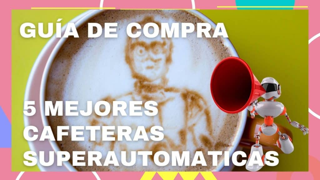 Mejores Cafeteras Superautomaticas